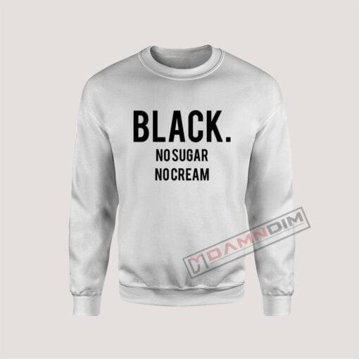 Sweatshirt Black No Sugar No Cream