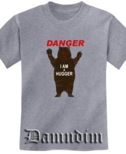 DANGER I AM A HUGGER Funny Graphic Tees