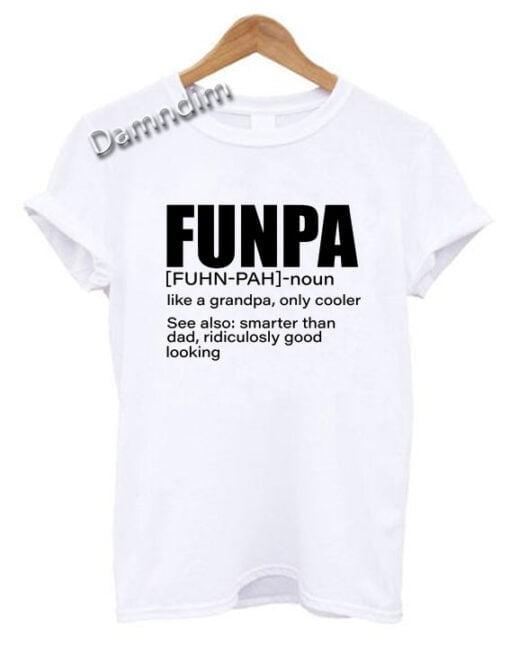 FUNPA Like A Grandpa Only Cooler Grandpa Funny Graphic Tees