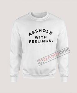 Sweatshirt Asshole with feelings