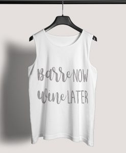 Tank Top Barre Now Wine Later