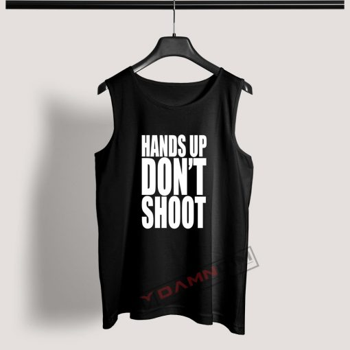 Tank Top Hands Up Don't Shoot