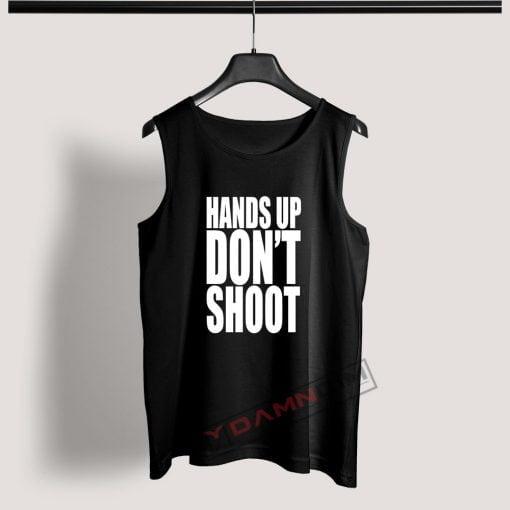 Tank Top Hands Up Don't Shoot