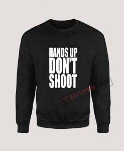 Sweatshirt Hands Up Don't Shoot