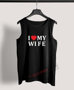 Tank Top I Love My Wife