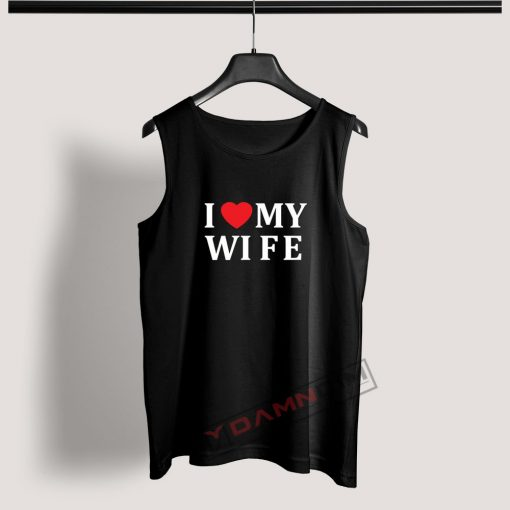 Tank Top I Love My Wife