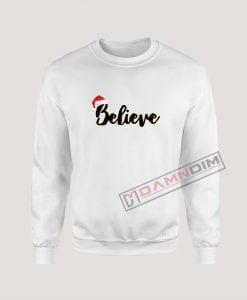 Sweatshirt Believe