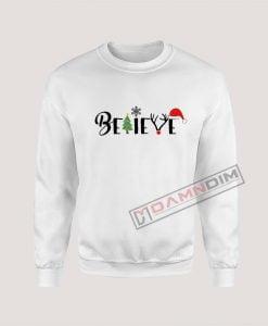 Sweatshirt Believe Christmas