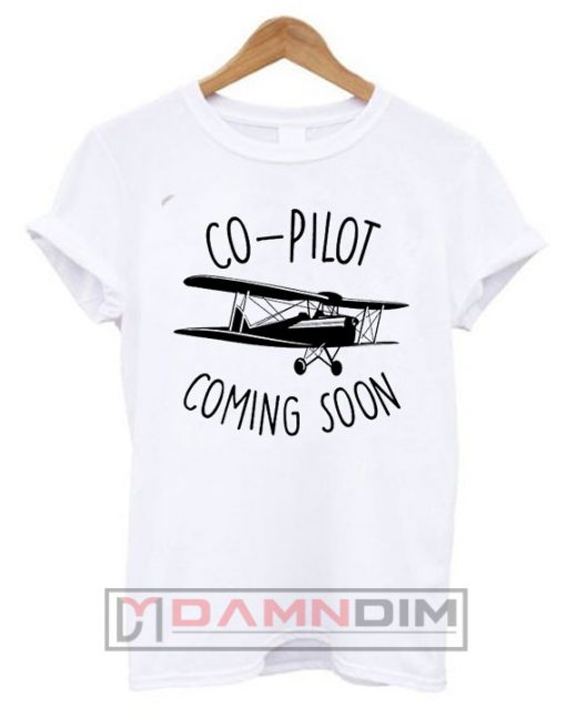 Co-Pilot Coming Soon T Shirt