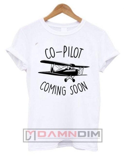 Co-Pilot Coming Soon T Shirt