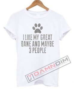 Funny Great Dane T Shirt