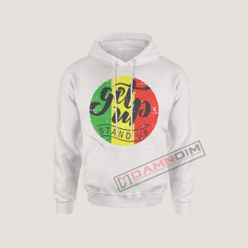 Hoodies Get up stand up