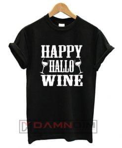 Happy Hallo Wine T Shirt