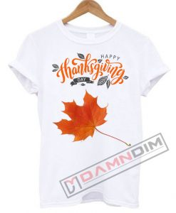 Happy Thanksgiving Day T Shirt
