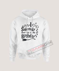 Hoodies Harry Potter I Solemnly Swear its my birthday