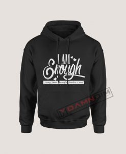 Hoodies I am enough