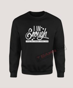 Sweatshirt I am enough