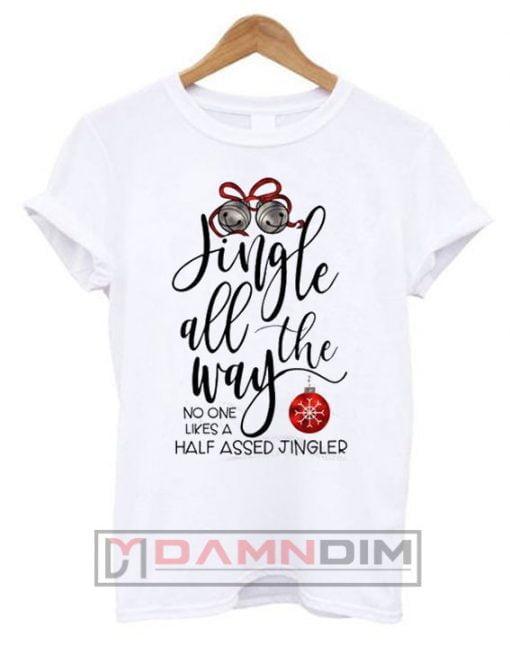 Jingle al the way Christmas T Shirt