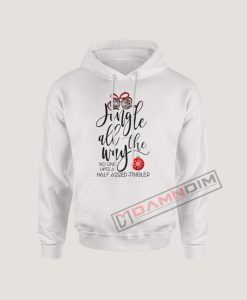 Hoodies Jingle al the way Christmas