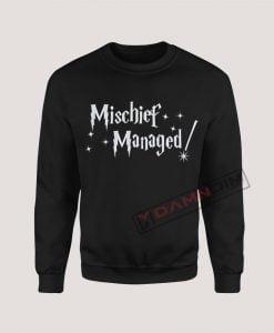 Sweatshirt Mischief Managed
