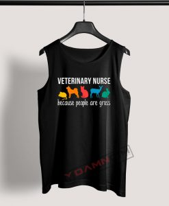 Tank Top Veterinary Nurse because people are gross