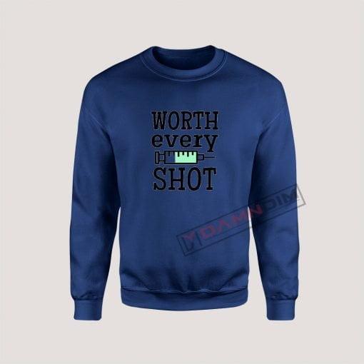 Sweatshirt Worth Every Shot