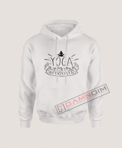 Hoodies Yoga Gives You Superpowers