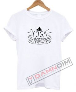 Yoga Gives You Superpowers T Shirt