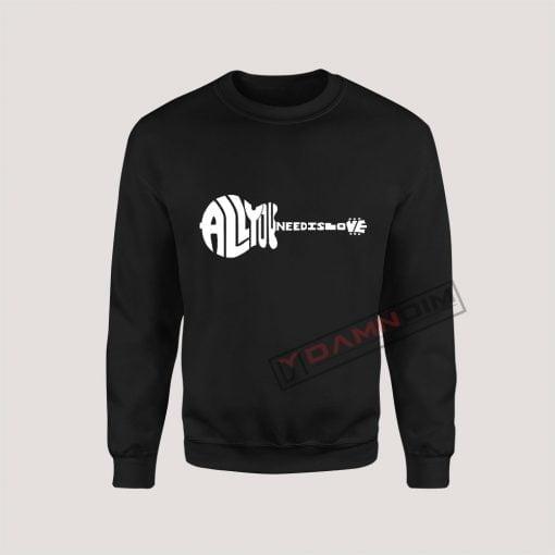 Sweatshirt All You Need is Love