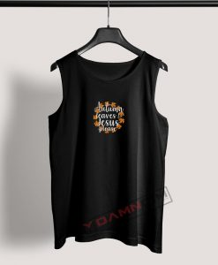 Tank Top Autumn Leaves and Jesus Please