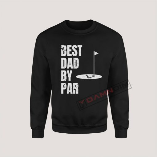 Sweatshirt Best Dad by Par
