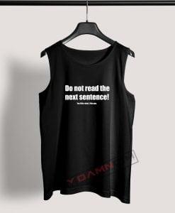Tank Top Do Not Read The Next Sentence
