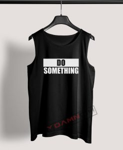 Tank Top Do Something Protest Rally