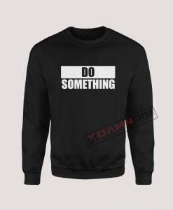 Sweatshirt Do Something Protest Rally