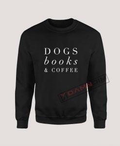Sweatshirt Dogs Books and Coffee
