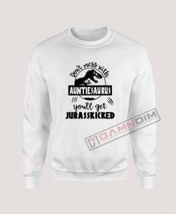 Sweatshirt Don't mess with auntiesaurus