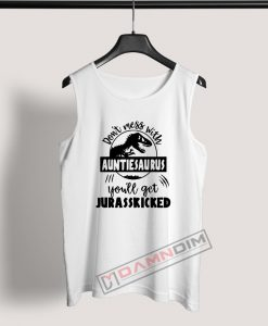 Tank Top Don't mess with auntiesaurus
