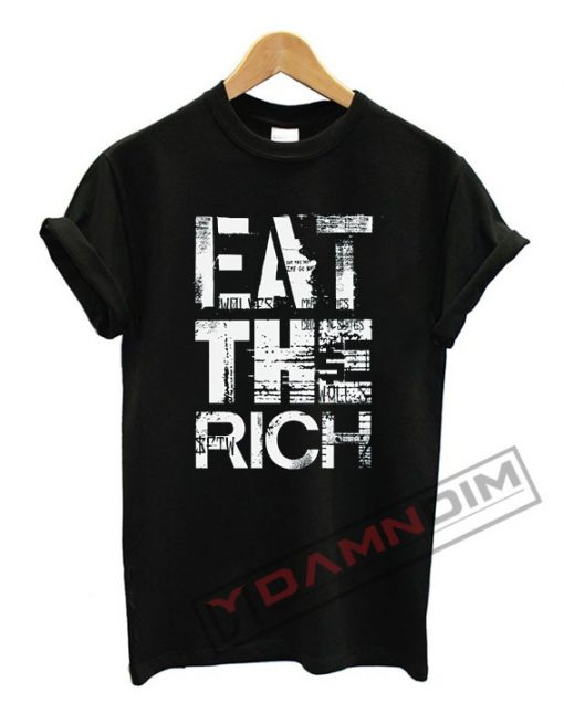 Eat the Rich (2) T Shirt
