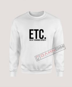 Sweatshirt End Of Thinking Capacity