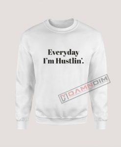 Sweatshirt Everyday I'm Hustlin