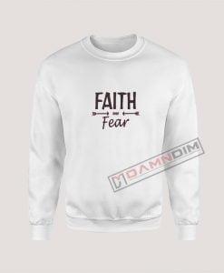 Sweatshirt FAITH over Fear