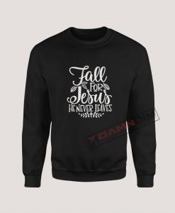 Sweatshirt Fall for Jesus