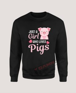 Sweatshirt Just A Girl Who Loves Pigs Farm