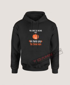Hoodies You can't scare me I'm a vet tech