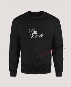 Sweatshirts Be Kind