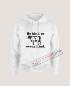 Hoodies Be Kind To Every Kind