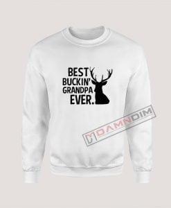 Sweatshirts Best Buckin' Grandpa Ever