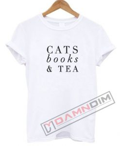 Cats Books and Tea T Shirt