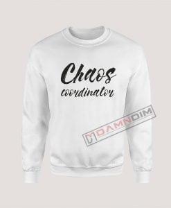 Sweatshirts Chaos Coordinator