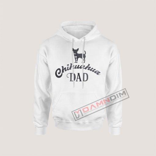 Hoodies Chihuahua Dad